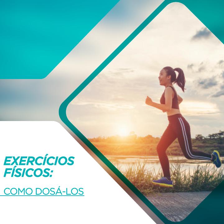 Exercícios físicos: como dosá-los