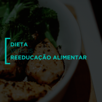 Dieta versus reeducação alimentar