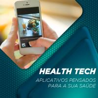 Health tech: aplicativos pensados para a sua saúde